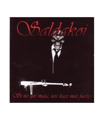 Saldakoi - Si no nos mata nos hace más fuertes - CD