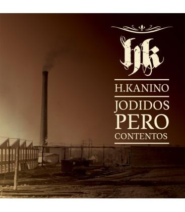 H Kanino -Jodidos Pero Contentos - CD