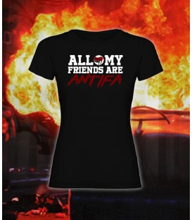 Camiseta Chica All my friends are Antifa - Bloodsheds